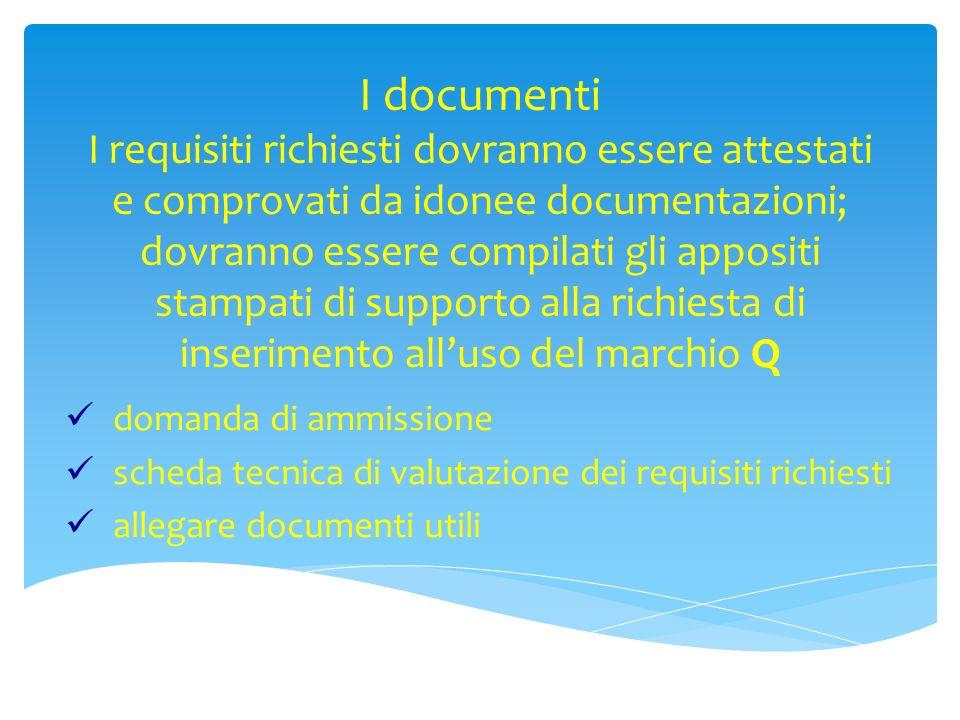 I documenti I requisiti richiesti dovranno essere attestati e comprovati da idonee documentazioni; dovranno essere compilati gli appositi stampati di