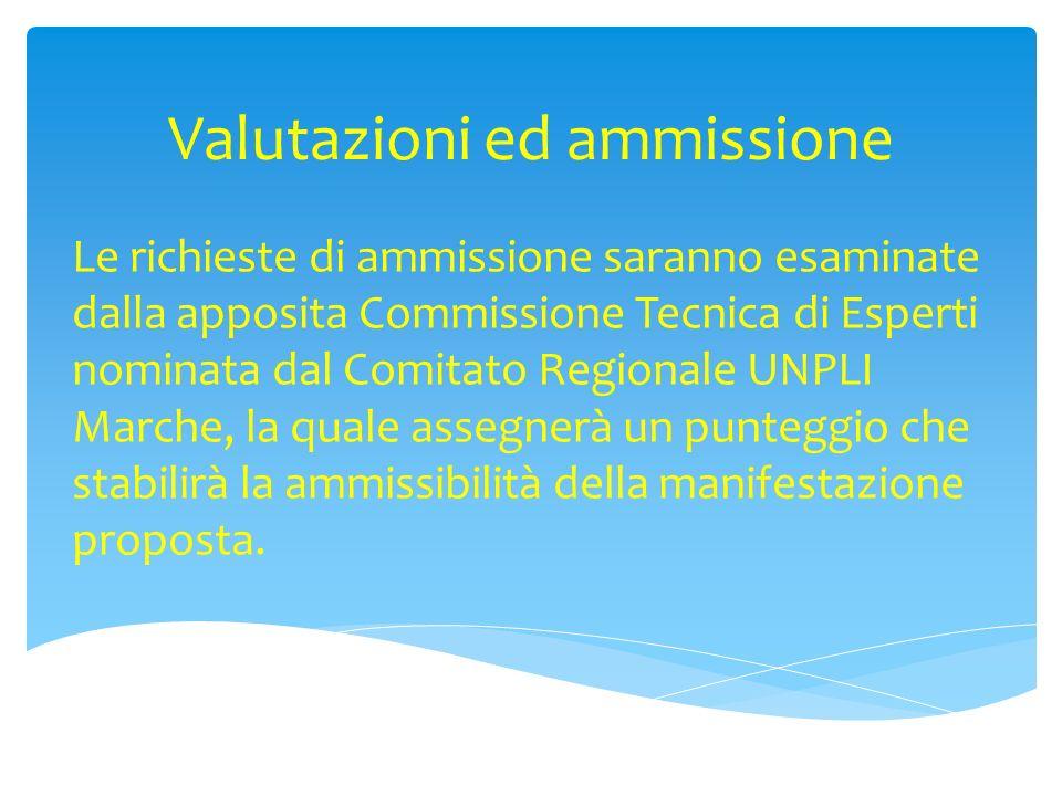 Valutazioni ed ammissione Le richieste di ammissione saranno esaminate dalla apposita Commissione Tecnica di Esperti nominata dal Comitato Regionale U
