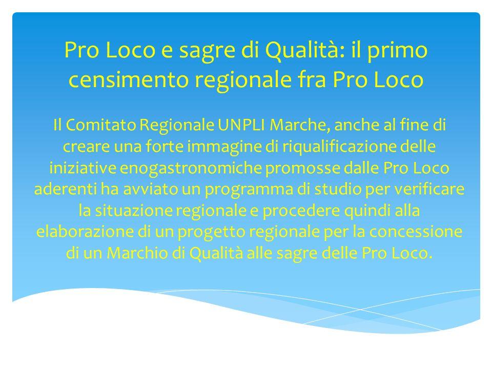 Pro Loco e sagre di Qualità: il primo censimento regionale fra Pro Loco Il Comitato Regionale UNPLI Marche, anche al fine di creare una forte immagine