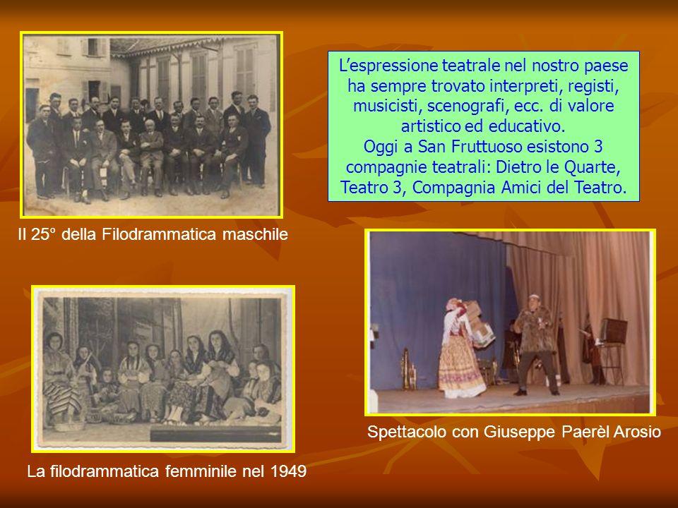 Una delle centinaia di rappresentazioni teatrali a San Fruttuoso. Sia la Filodrammatica Femminile, sia quella Maschile hanno offerto momenti di alto l