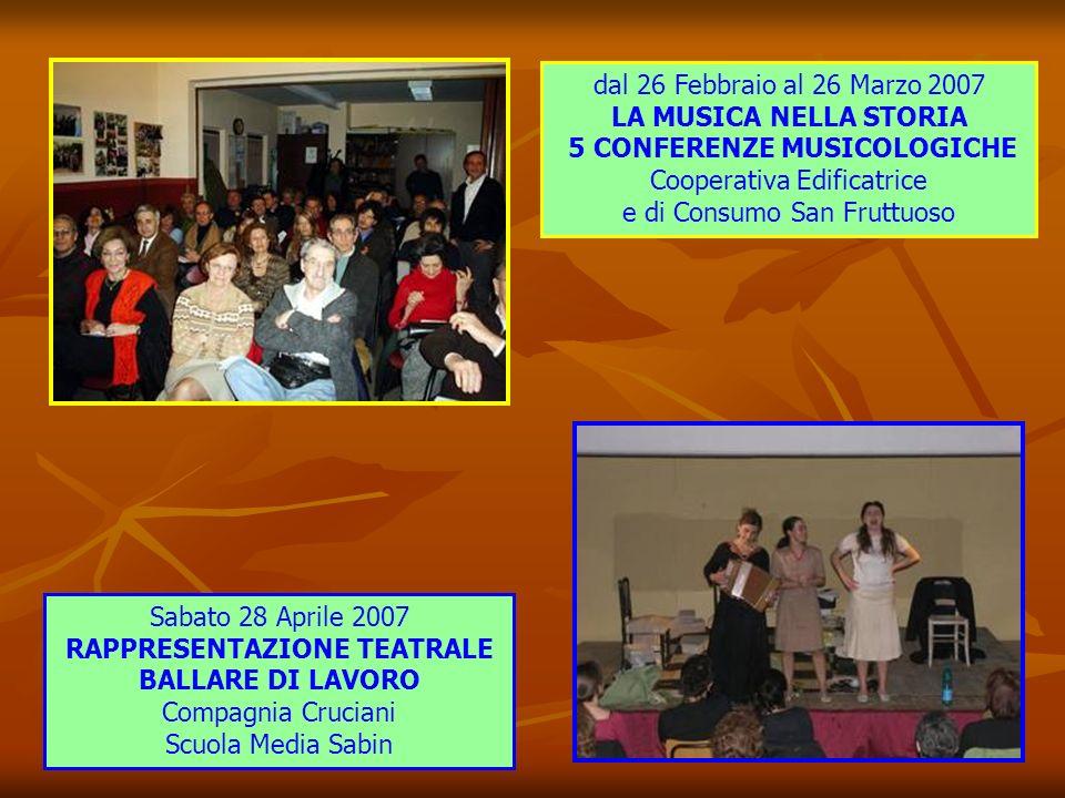 Sabato 3 febbraio 2006 Concerto per 3 chitarre LA CHITARRA NEI SECOLI Scuola Media Sabin Via Iseo 18 Sabato 23 dicembre 2006 Spettacolo Teatrale SIREN