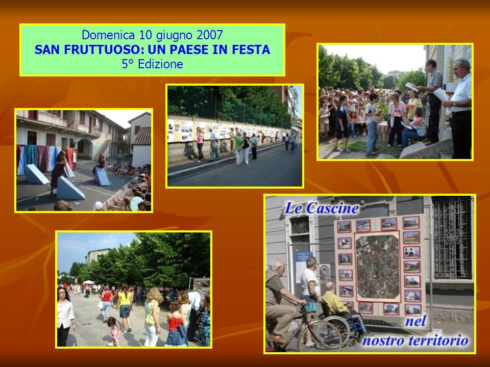 Domenica 10 giugno 2007 GIORNATA DEL VOLONTARIATO CITTADINO esposizione delle associazioni di volontariato di Monza Via San Fruttuoso Sabato 9 giugno