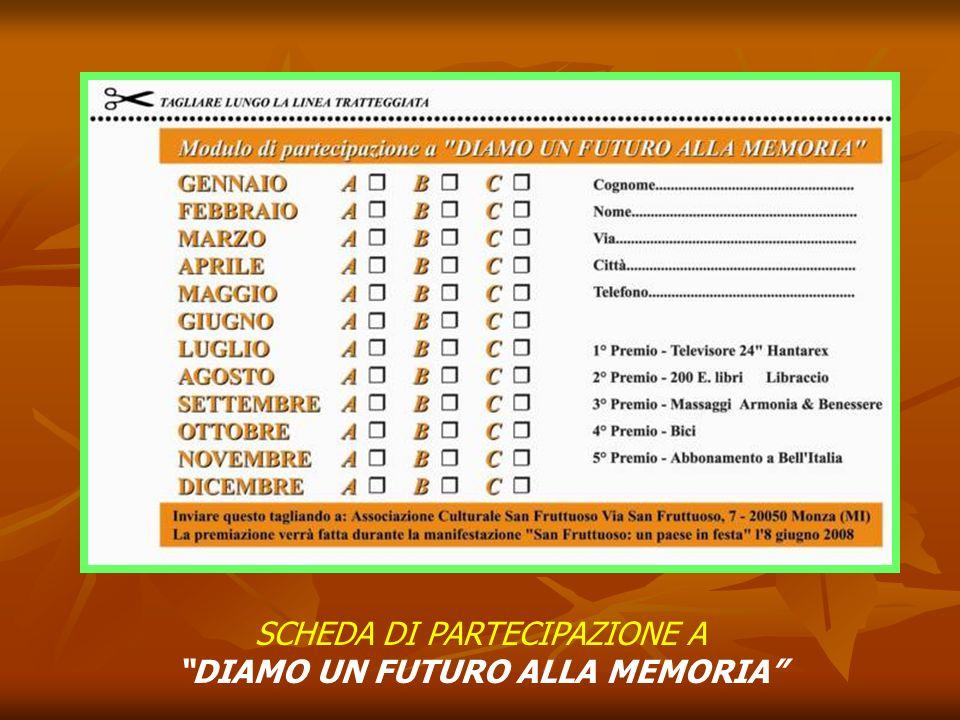 DIAMO UN FUTURO ALLA MEMORIA È un gioco a cui tutti sono invitati a partecipare, in particolare i ragazzi e i giovani del paese. Le scuole potrebbero