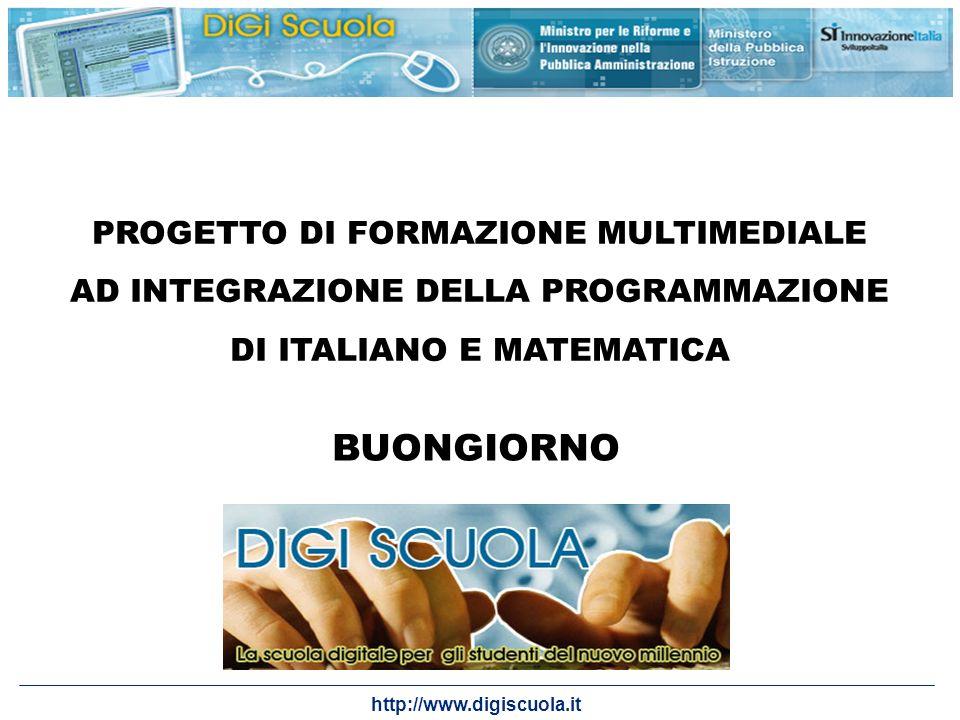 http://www.digiscuola.it PROGETTO DI FORMAZIONE MULTIMEDIALE AD INTEGRAZIONE DELLA PROGRAMMAZIONE DI ITALIANO E MATEMATICA BUONGIORNO