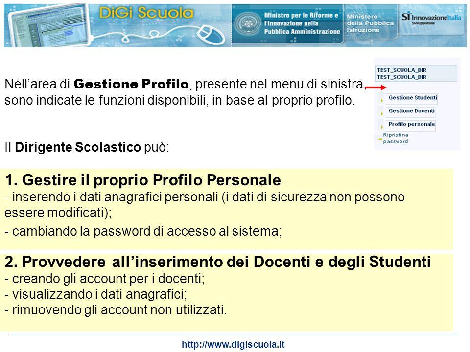 http://www.digiscuola.it Nellarea di Gestione Profilo, presente nel menu di sinistra, sono indicate le funzioni disponibili, in base al proprio profil