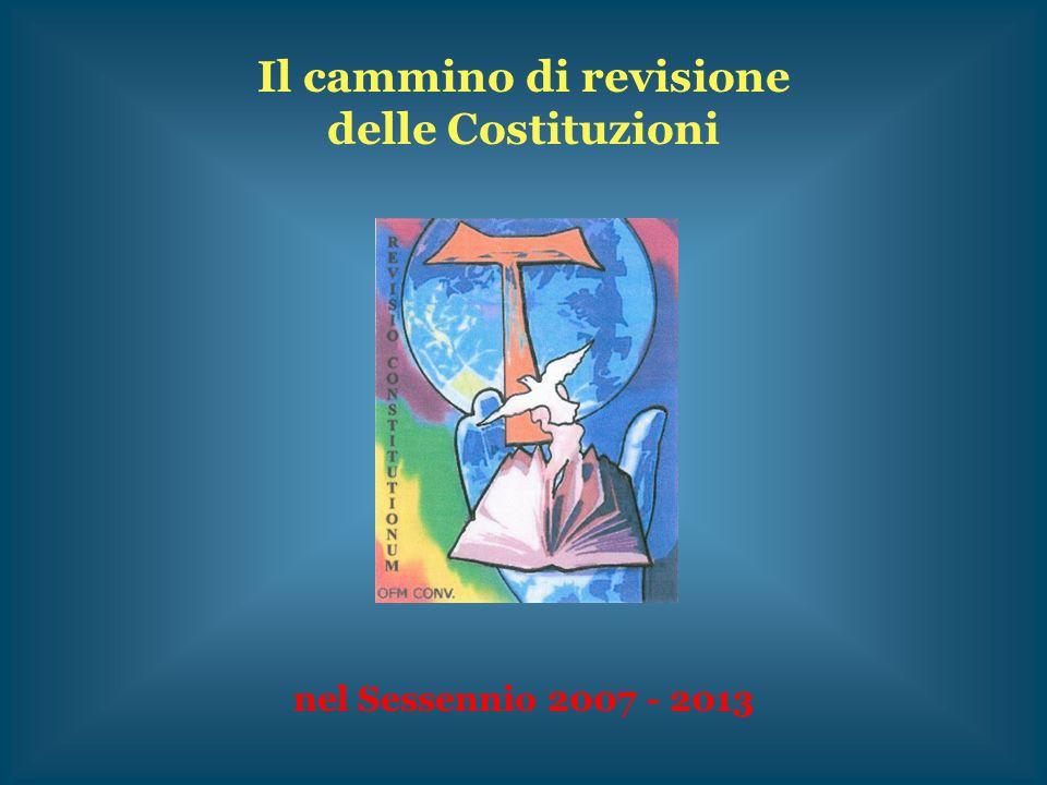 Il cammino di revisione delle Costituzioni nel Sessennio 2007 - 2013