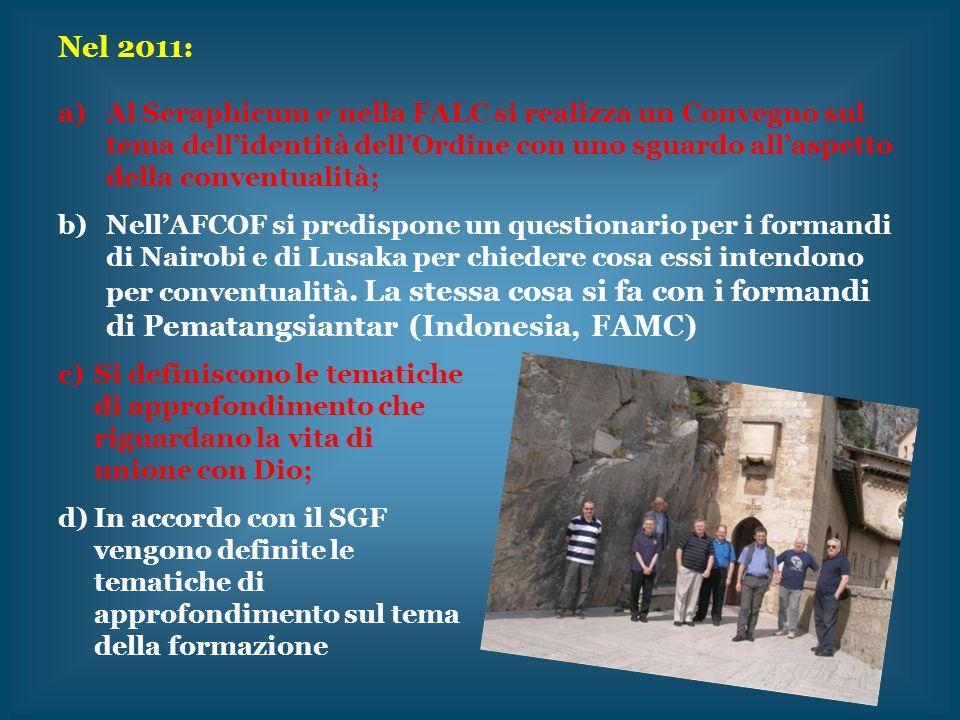 Nel 2011: a)Al Seraphicum e nella FALC si realizza un Convegno sul tema dellidentità dellOrdine con uno sguardo allaspetto della conventualità; b)Nell