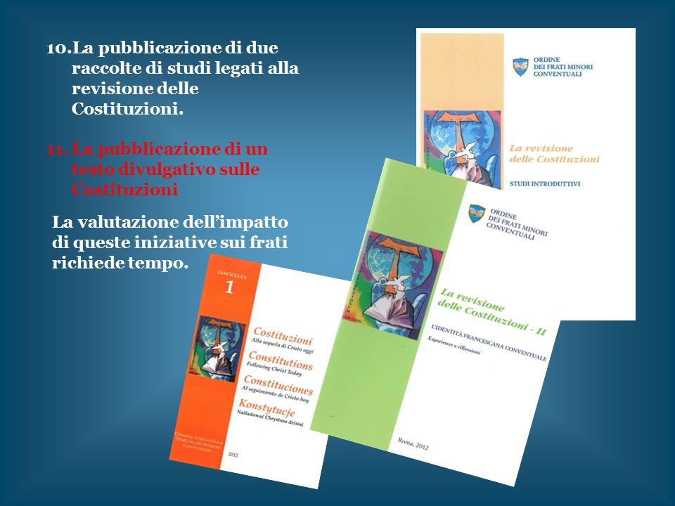 10.La pubblicazione di due raccolte di studi legati alla revisione delle Costituzioni. 11.La pubblicazione di un testo divulgativo sulle Costituzioni