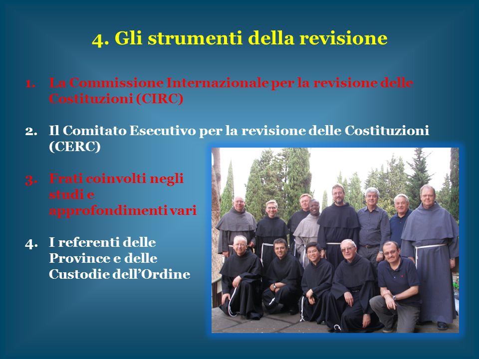 4. Gli strumenti della revisione 1.La Commissione Internazionale per la revisione delle Costituzioni (CIRC) 2.Il Comitato Esecutivo per la revisione d