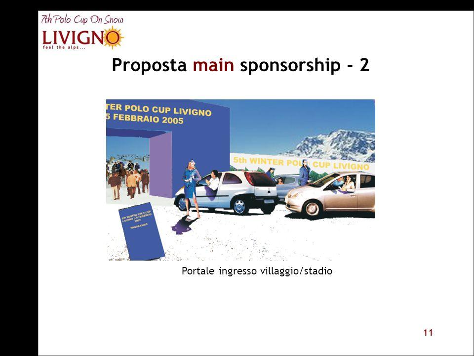 11 Portale ingresso villaggio/stadio Proposta main sponsorship - 2