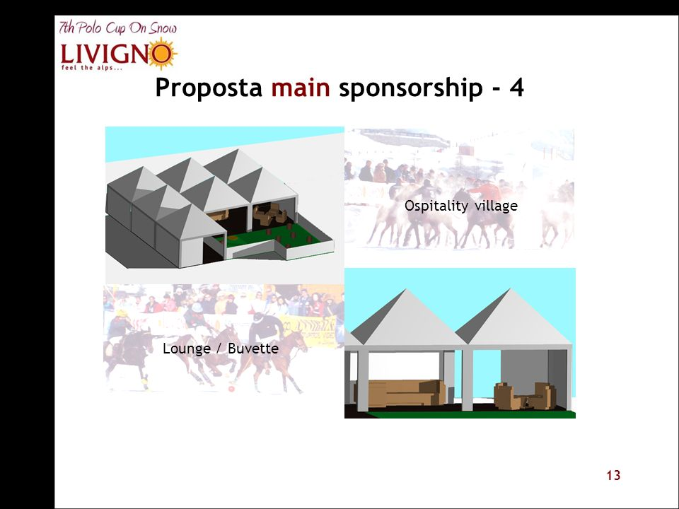 13 Proposta main sponsorship - 4 Ospitality village Lounge / Buvette