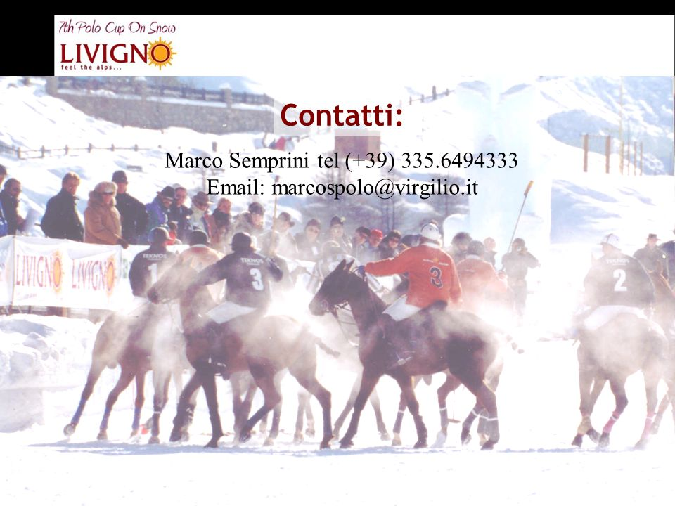 22 Contatti: Marco Semprini tel (+39) 335.6494333 Email: marcospolo@virgilio.it