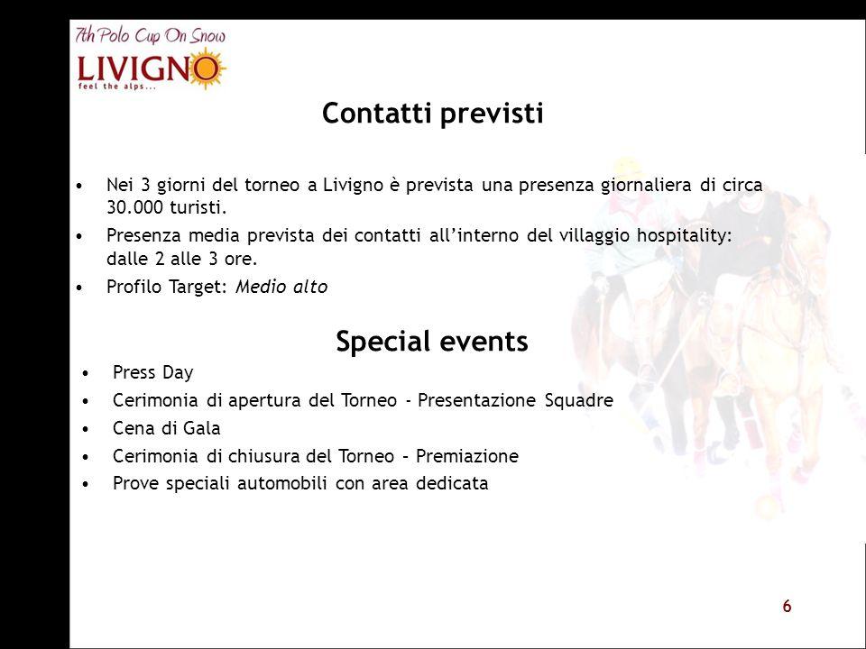 6 Contatti previsti Nei 3 giorni del torneo a Livigno è prevista una presenza giornaliera di circa 30.000 turisti. Presenza media prevista dei contatt
