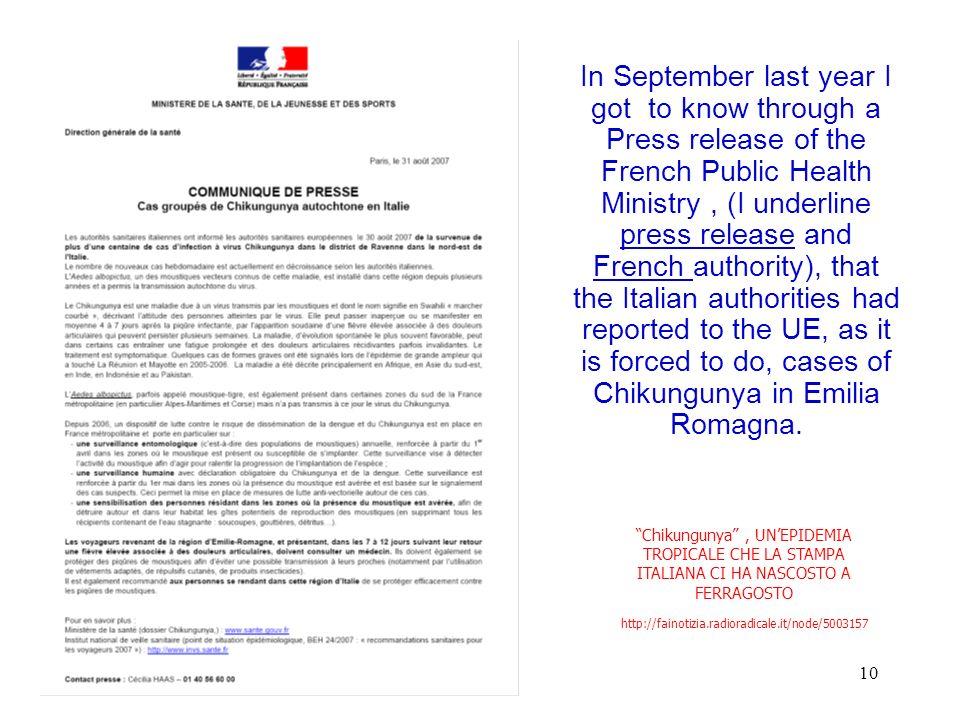 10 Chikungunya, UNEPIDEMIA TROPICALE CHE LA STAMPA ITALIANA CI HA NASCOSTO A FERRAGOSTO http://fainotizia.radioradicale.it/node/5003157 In September l