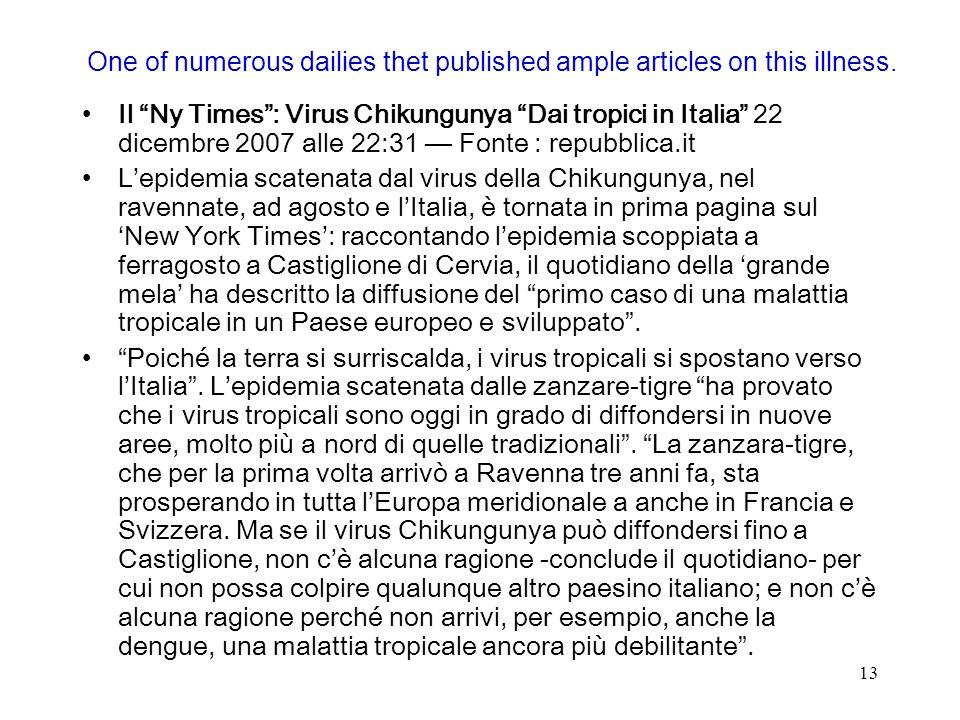 13 Il Ny Times: Virus Chikungunya Dai tropici in Italia 22 dicembre 2007 alle 22:31 Fonte : repubblica.it Lepidemia scatenata dal virus della Chikungu