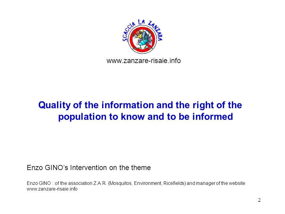 2 Quality of the information and the right of the population to know and to be informed Enzo GINOs Intervention on the theme Enzo GINO : of the associ