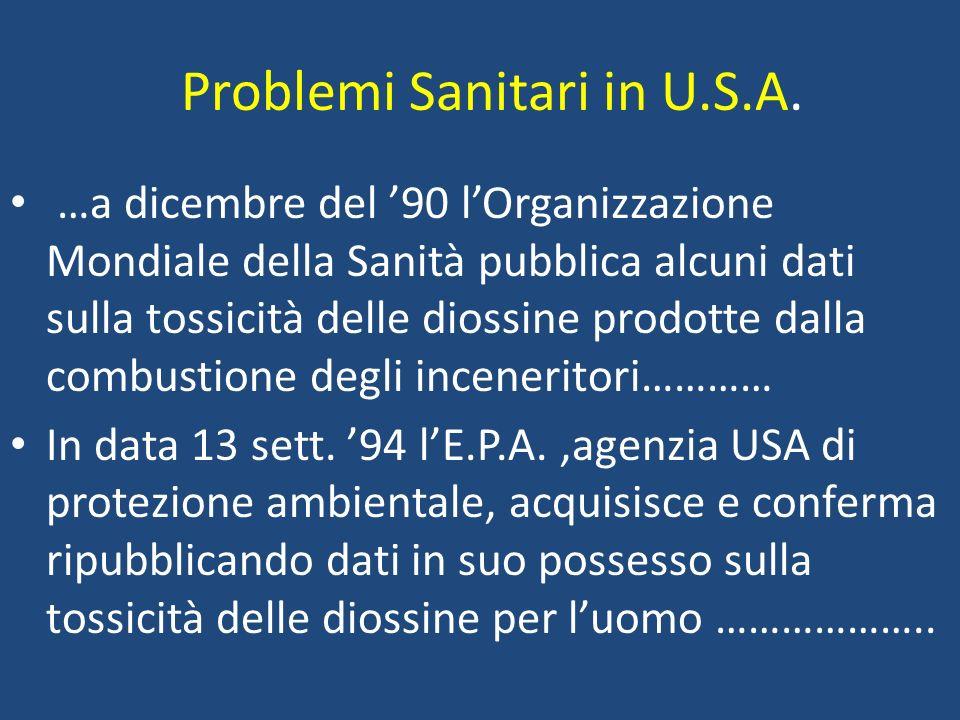 Problemi Sanitari in U.S.A. …a dicembre del 90 lOrganizzazione Mondiale della Sanità pubblica alcuni dati sulla tossicità delle diossine prodotte dall