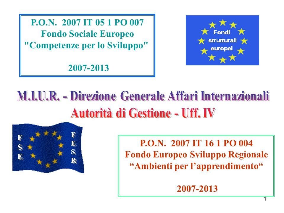 1 FSEFSE FSEFSE FESRFESR FESRFESR P.O.N. 2007 IT 05 1 PO 007 Fondo Sociale Europeo