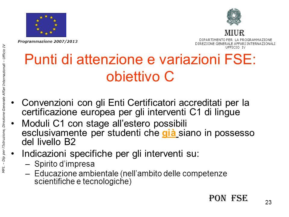 23 MPI. – Dip per lIstruzione, Direzione Generale Affari Internazionali – Ufficio IV Programmazione 2007/2013 Punti di attenzione e variazioni FSE: ob