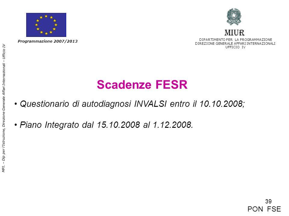 39 MPI. – Dip per lIstruzione, Direzione Generale Affari Internazionali – Ufficio IV Programmazione 2007/2013 Scadenze FESR Questionario di autodiagno