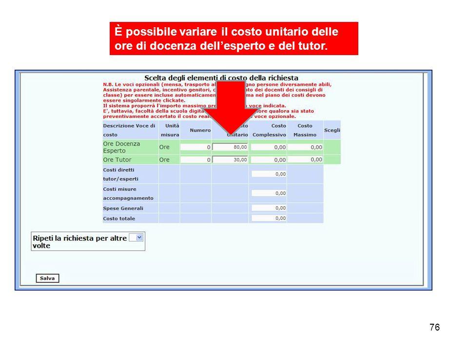 76 È possibile variare il costo unitario delle ore di docenza dellesperto e del tutor.