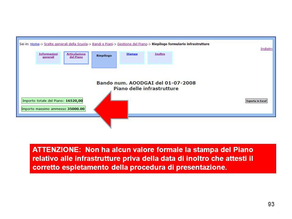 93 ATTENZIONE: Non ha alcun valore formale la stampa del Piano relativo alle infrastrutture priva della data di inoltro che attesti il corretto esplet
