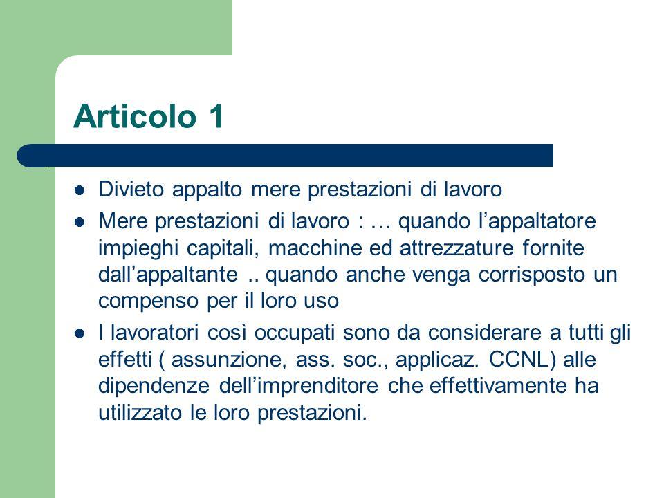 Articolo 1 Divieto appalto mere prestazioni di lavoro Mere prestazioni di lavoro : … quando lappaltatore impieghi capitali, macchine ed attrezzature f