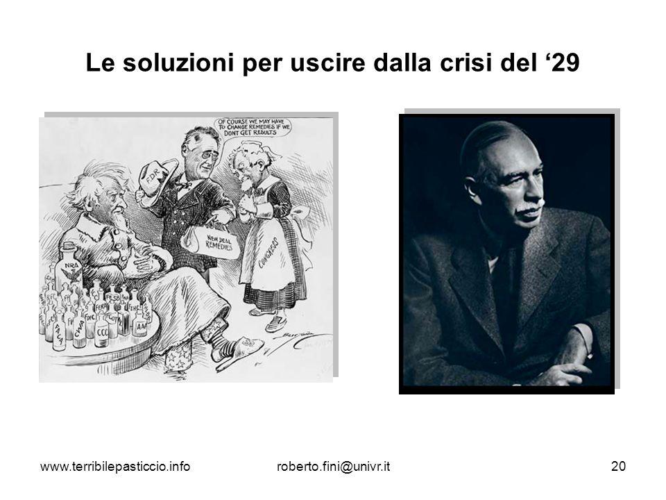 www.terribilepasticcio.inforoberto.fini@univr.it20 Le soluzioni per uscire dalla crisi del 29