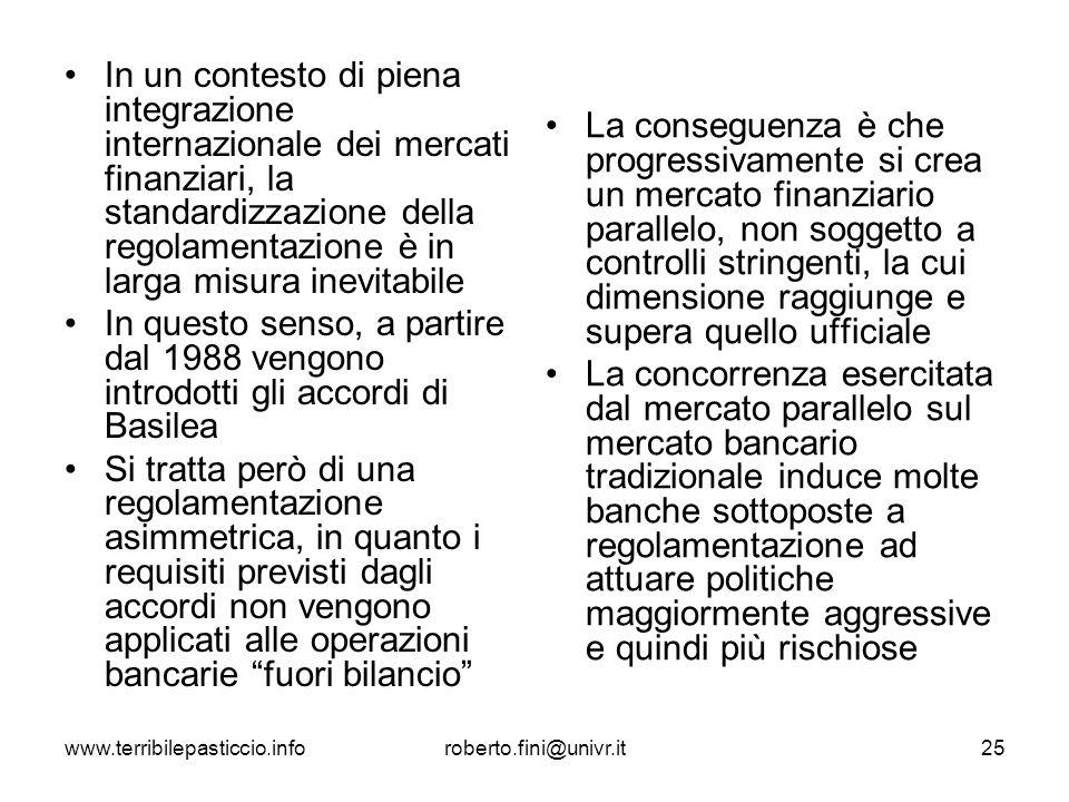 www.terribilepasticcio.inforoberto.fini@univr.it25 In un contesto di piena integrazione internazionale dei mercati finanziari, la standardizzazione de