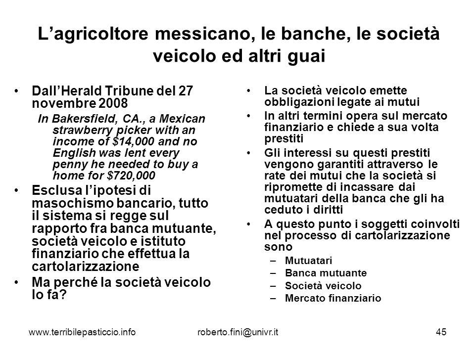 www.terribilepasticcio.inforoberto.fini@univr.it45 Lagricoltore messicano, le banche, le società veicolo ed altri guai DallHerald Tribune del 27 novem