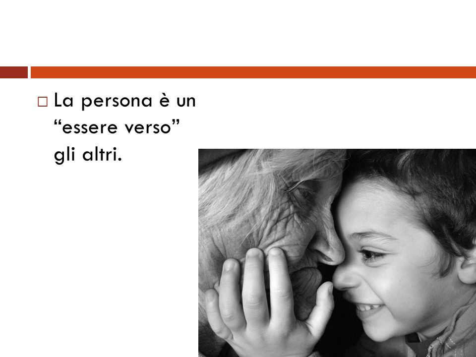 La persona è un essere verso gli altri.
