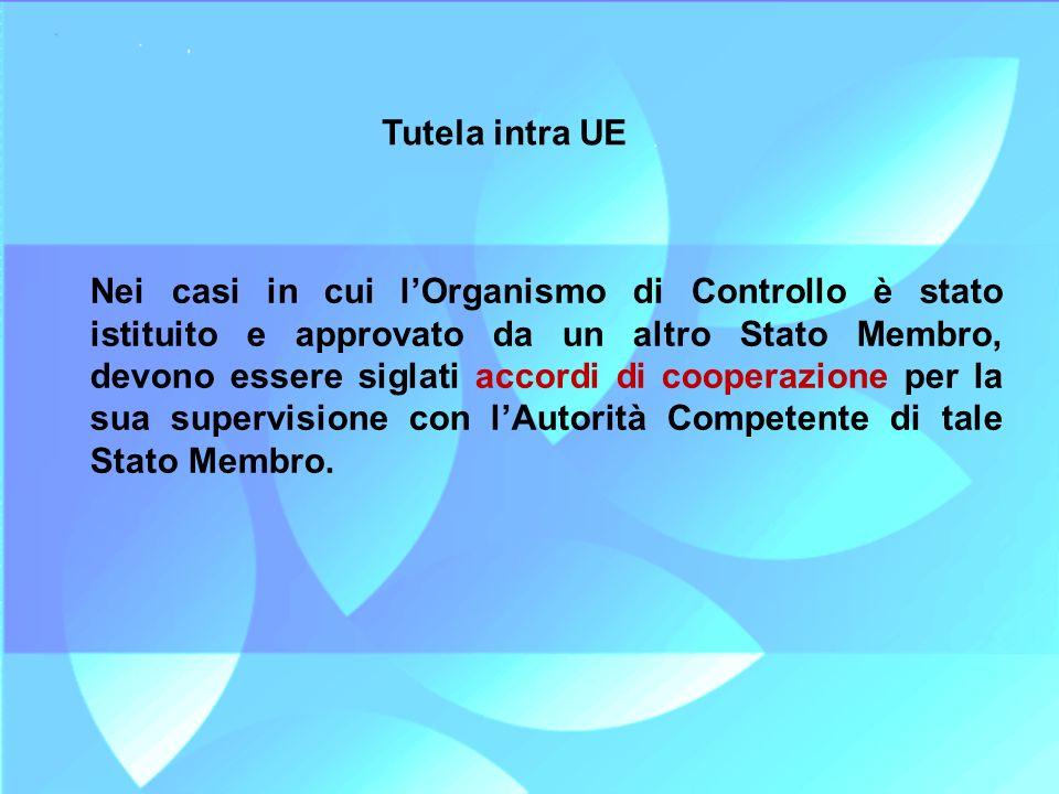 Nei casi in cui lOrganismo di Controllo è stato istituito e approvato da un altro Stato Membro, devono essere siglati accordi di cooperazione per la s