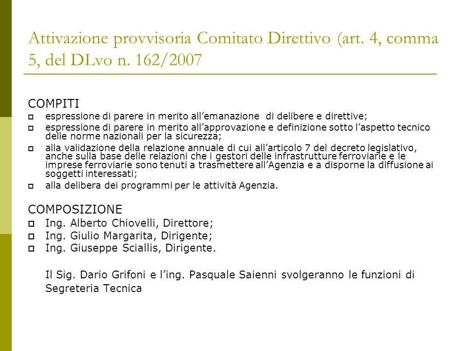 Attivazione provvisoria Comitato Direttivo (art. 4, comma 5, del DLvo n. 162/2007 COMPITI espressione di parere in merito allemanazione di delibere e