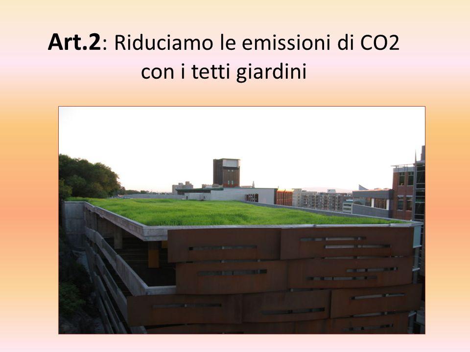 Art.3 : Rivestiamo le pareti dei capannoni con reticoli di acciaio per le piante rampicanti