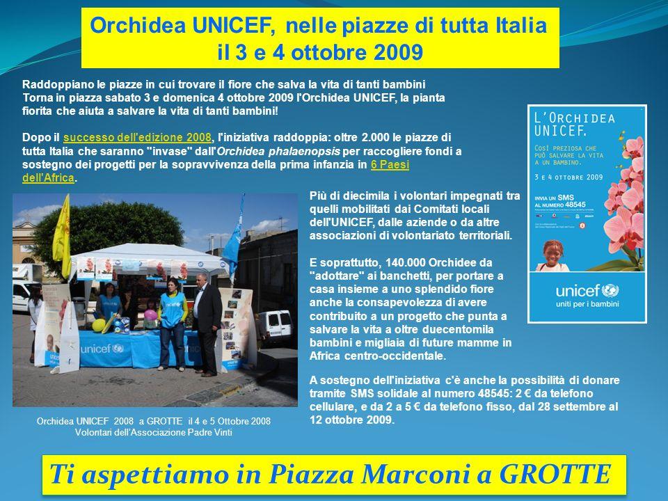 Orchidea UNICEF, nelle piazze di tutta Italia il 3 e 4 ottobre 2009 Raddoppiano le piazze in cui trovare il fiore che salva la vita di tanti bambini T