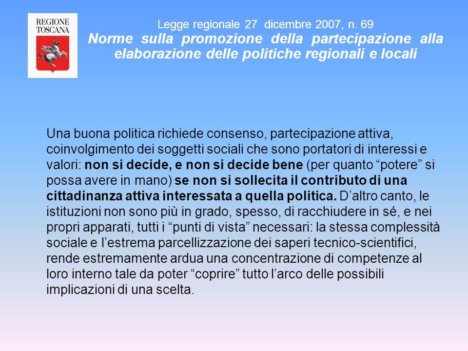 Una buona politica richiede consenso, partecipazione attiva, coinvolgimento dei soggetti sociali che sono portatori di interessi e valori: non si deci