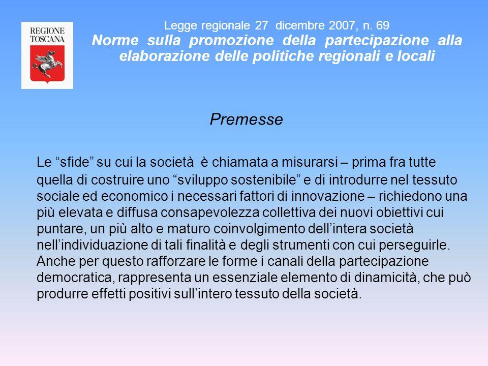 Altre FORME di PARTECIPAZIONE : referendum consultivo Lindizione del referendum consultivo su un grande intervento, ai sensi della legge regionale 23 novembre 2007, n.