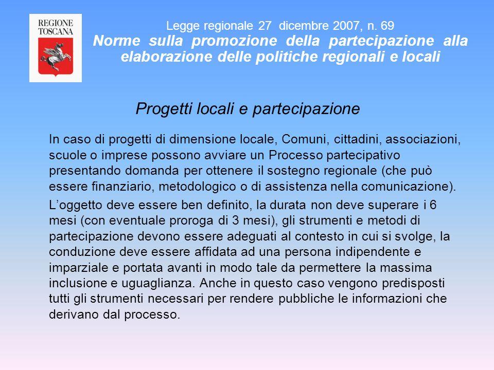 Progetti locali e partecipazione In caso di progetti di dimensione locale, Comuni, cittadini, associazioni, scuole o imprese possono avviare un Proces