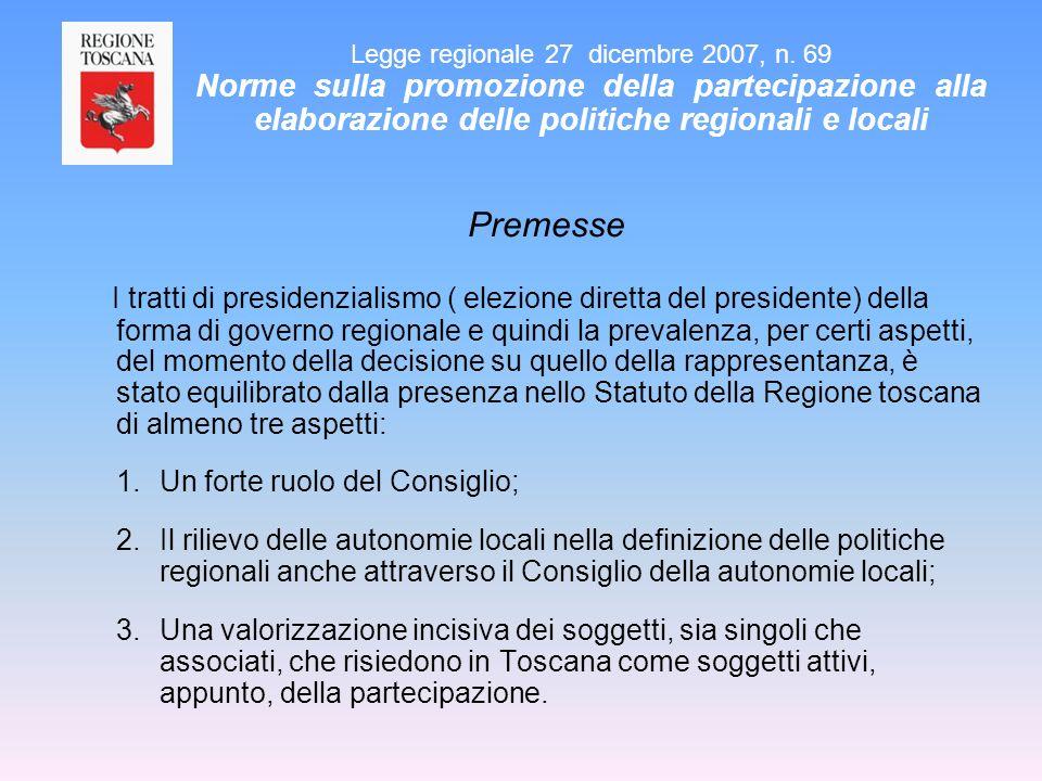 Premesse I tratti di presidenzialismo ( elezione diretta del presidente) della forma di governo regionale e quindi la prevalenza, per certi aspetti, d