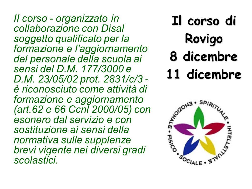 Il corso di Rovigo 8 dicembre 11 dicembre II corso - organizzato in collaborazione con Disal soggetto qualificato per la formazione e l'aggiornamento