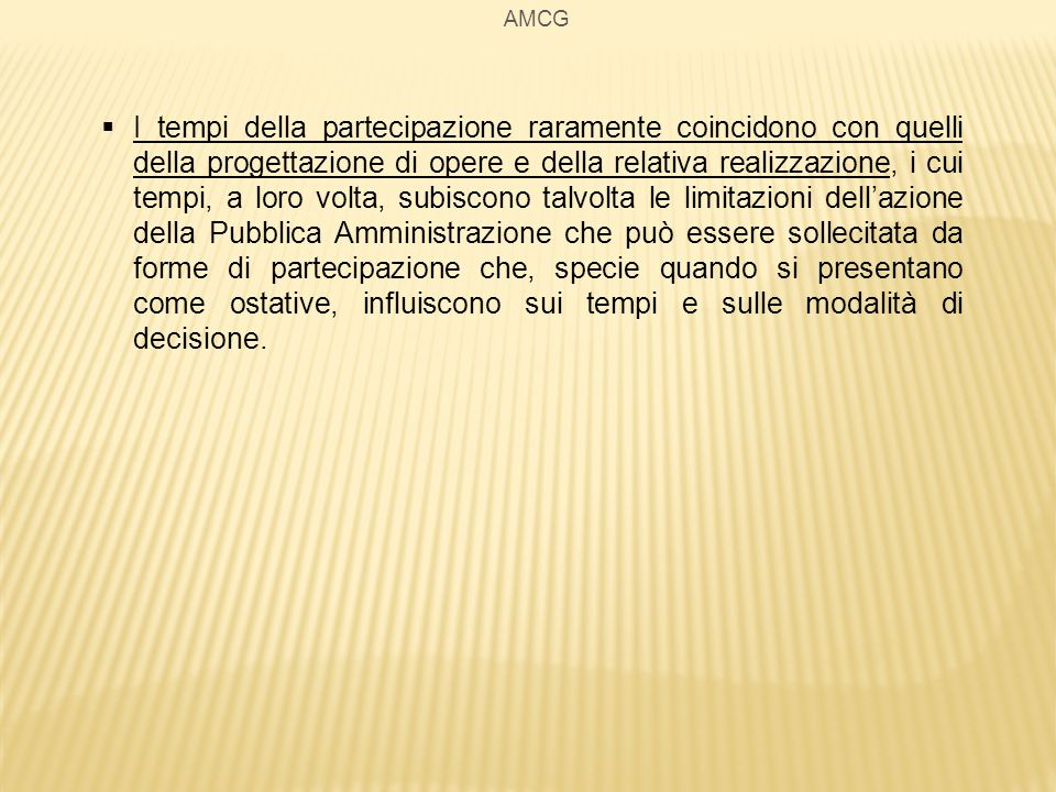 AMCG Verso le buone pratiche della partecipazione progetto di partecipazione a.Realizzare unprogetto di partecipazione molto dettagliato e rigoroso.