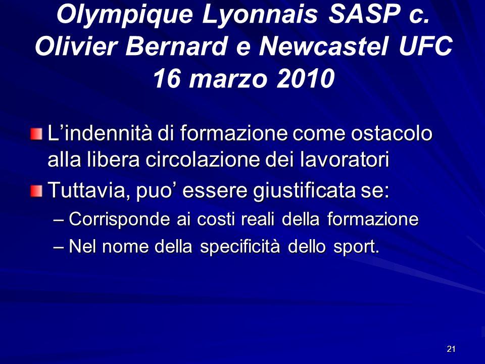 21 Olympique Lyonnais SASP c. Olivier Bernard e Newcastel UFC 16 marzo 2010 Lindennità di formazione come ostacolo alla libera circolazione dei lavora