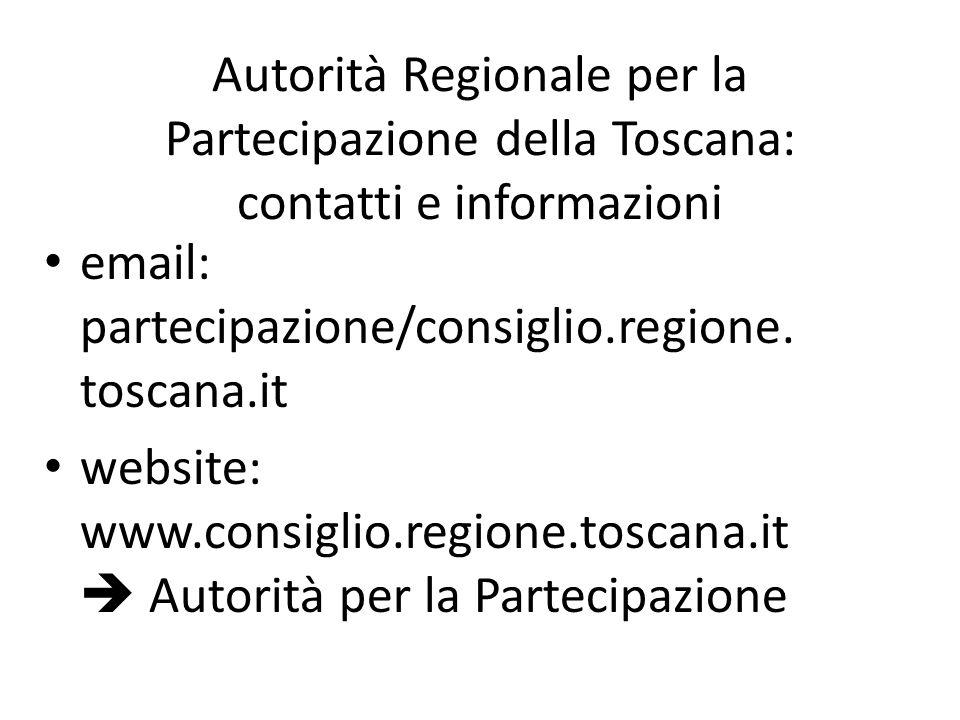 Autorità Regionale per la Partecipazione della Toscana: contatti e informazioni email: partecipazione/consiglio.regione. toscana.it website: www.consi