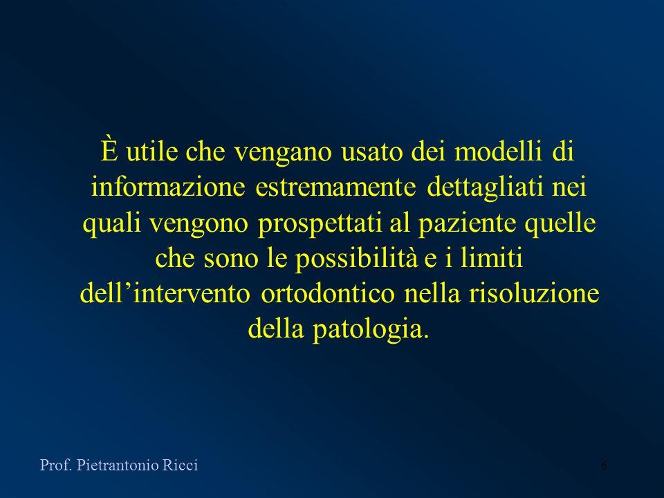 6 È utile che vengano usato dei modelli di informazione estremamente dettagliati nei quali vengono prospettati al paziente quelle che sono le possibil