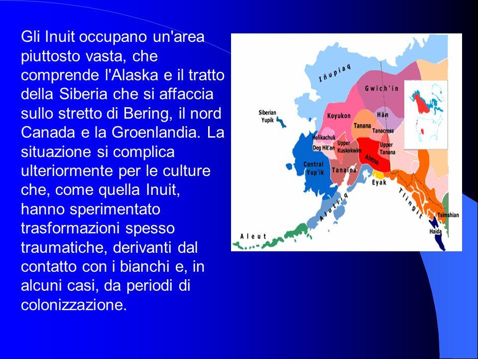 Gli Inuit occupano un'area piuttosto vasta, che comprende l'Alaska e il tratto della Siberia che si affaccia sullo stretto di Bering, il nord Canada e