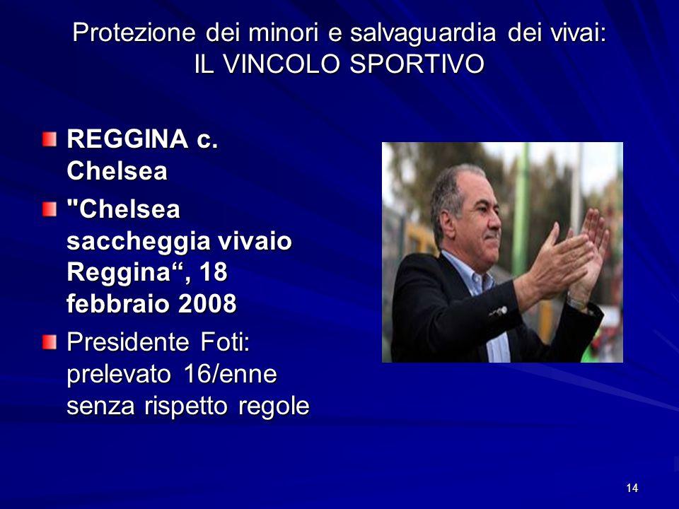 14 Protezione dei minori e salvaguardia dei vivai: IL VINCOLO SPORTIVO REGGINA c. Chelsea