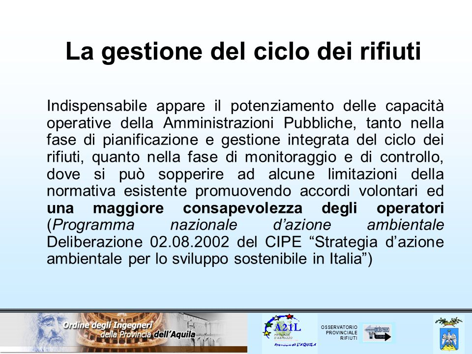 OSSERVATORIO PROVINCIALE RIFIUTI Definizione di rifiuto (Art.