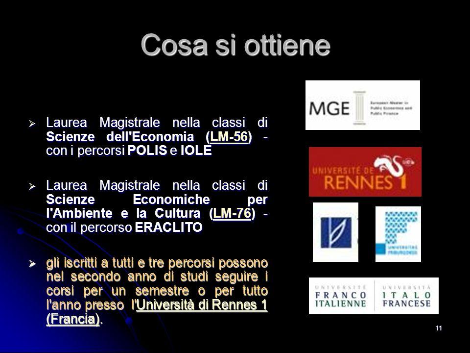 11 Cosa si ottiene Laurea Magistrale nella classi di Scienze dell'Economia (LM-56) - con i percorsi POLIS e IOLE Laurea Magistrale nella classi di Sci