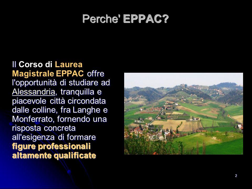 2 Perche' EPPAC? Il offre l'opportunità di studiare ad Alessandria, tranquilla e piacevole città circondata dalle colline, fra Langhe e Monferrato, fo