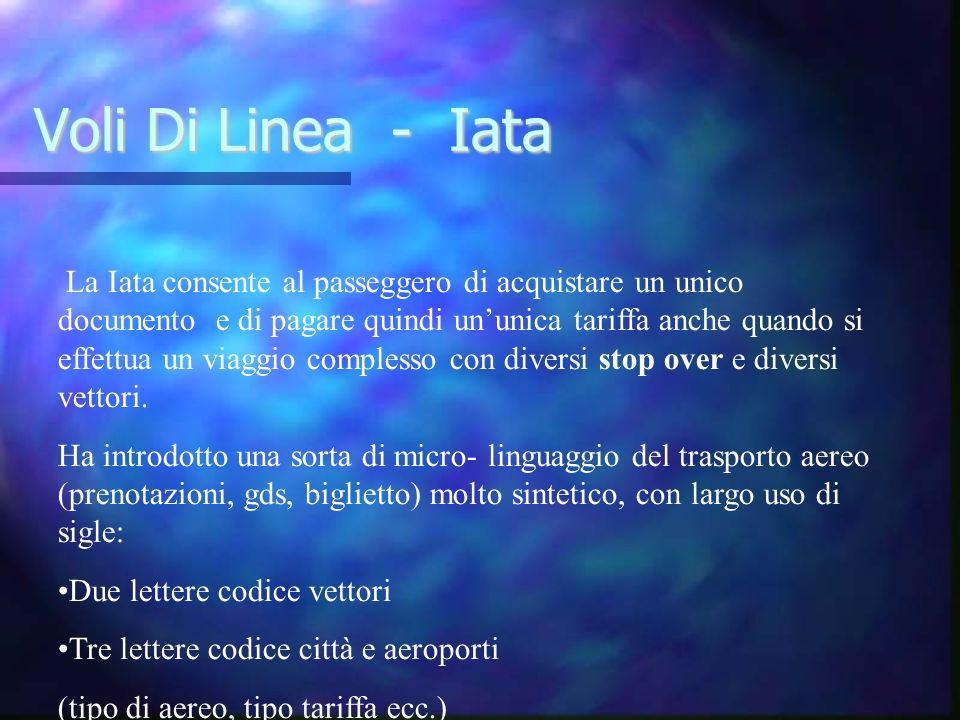 Voli Di Linea - Iata La Iata consente al passeggero di acquistare un unico documento e di pagare quindi ununica tariffa anche quando si effettua un vi